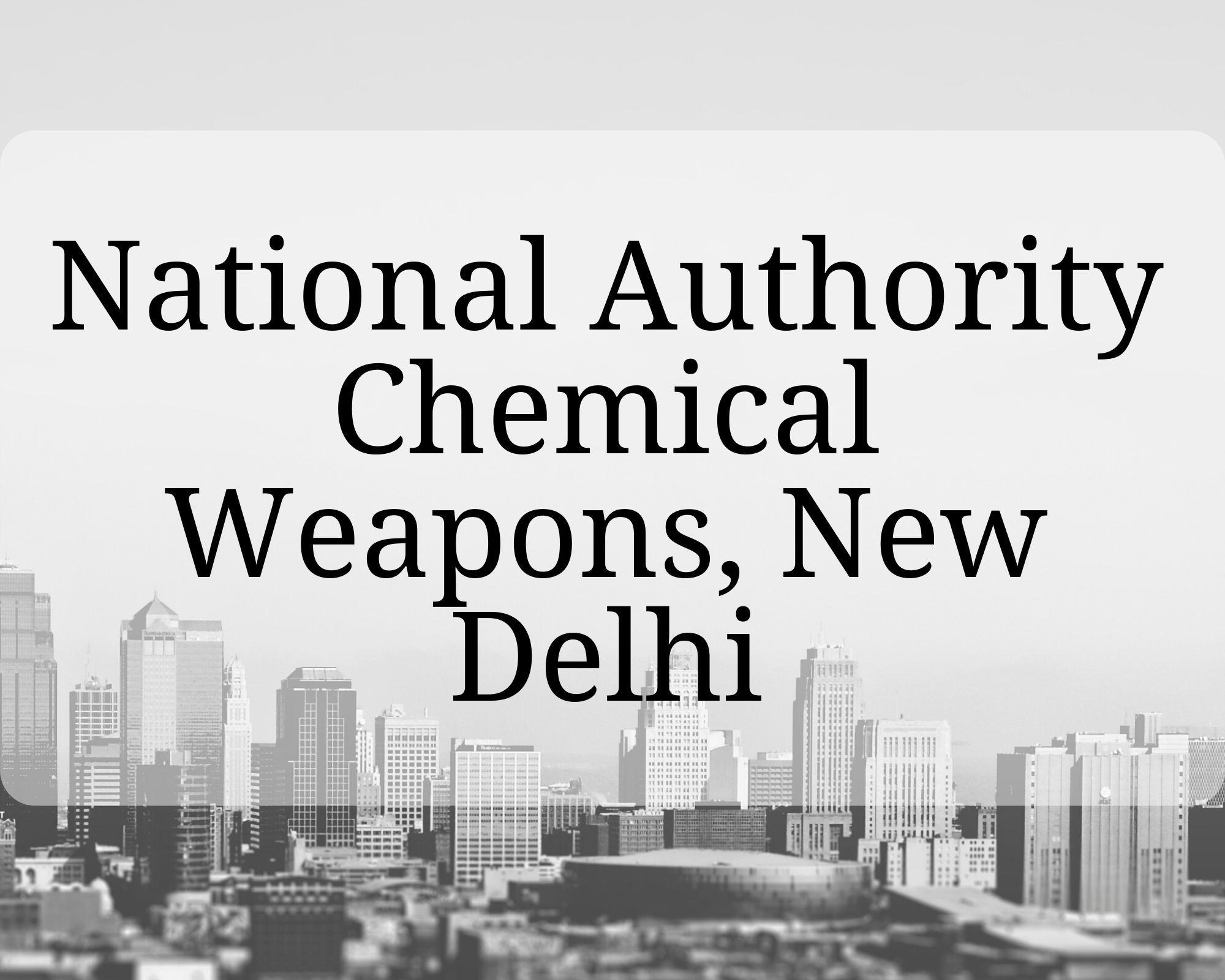 National Authority Chemical Weapons, New Delhi